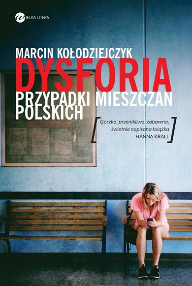 Marcin Kołodziejczyk ''Dysforia. Przypadki mieszczan polskich''