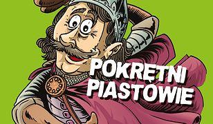 Pokrętni Piastowie. Horrrendalna historia Polski