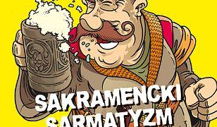 Sakramencki sarmatyzm. Horrrendalna historia Polski