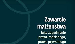Zawarcie małżeństwa jako zagadnienie prawa rodzinnego, prawa prywatnego międzynarodowego i prawa konsularnego