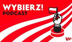 """Gośćmi nowego odcinka """"Wybierz! Podcastu"""" są  Bartosz Arłukowicz, szef kampanii Małgorzaty Kidawy-Błońskiej, i Michał Wróblewski, reporter WP."""