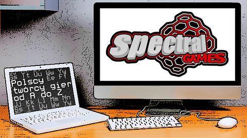 Polscy twórcy gier od A do Z: Spectral Games