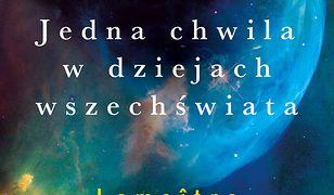 Jedna chwila w dziejach Wszechświata. Lemaitre i jego kosmos