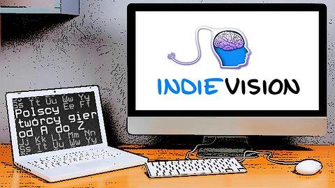 Polscy twórcy gier od A do Z: Indievision