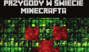 Dzień Creeperów. Przygody w śiecie Minecrafta Tom 3