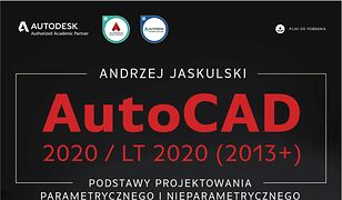 AutoCAD 2020 / LT 2020 (2013+). Podstawy projektowania parametrycznego i nieparametrycznego. Wersja polska i angielska.