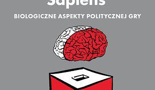 Homo Politicus Sapiens. Biologiczne aspekty politycznej gry
