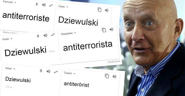 """Tak Google tłumaczy słowo """"antyterrorysta"""". Zaskoczony był nawet Jerzy Dziewulski"""