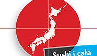 Sushi i cała reszta. Wszystkie smaki Japonii
