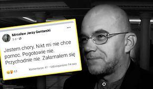 Nie żyje Mirosław Jerzy Gontarski. Ostatni wpis na Facebooku szokuje. Nikt nie chciał mu pomóc