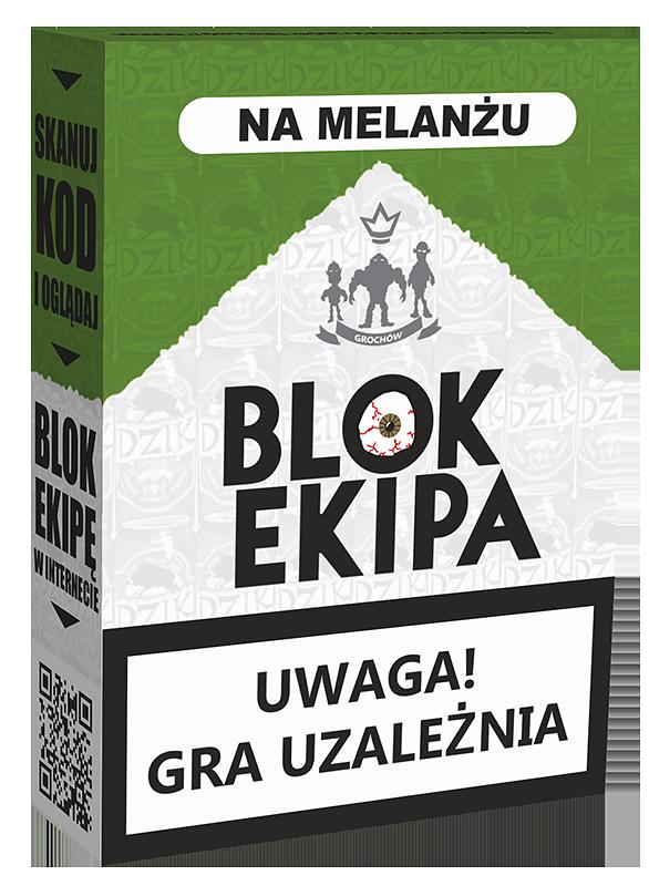 Na melanżu - Blok Ekipa