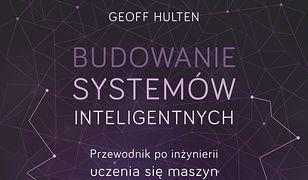 Budowanie systemów inteligentnych. Przewodnik po inżynierii uczenia się maszyn