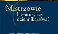 Mistrzowie literatury czy dziennikarstwa? Podręcznik akademicki