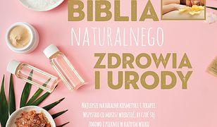 Biblia naturalnego zdrowia i urody