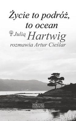 Z Julią Hartwig rozmawia Artur Cieślar