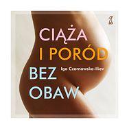 Ciąża i poród bez obaw. Iga Czarnawska-Iliev