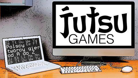 Polscy twórcy gier od A do Z: Jutsu Games