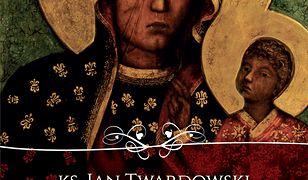 Większa od obrazu. Myśli o Matce Bożej Częstochowskiej