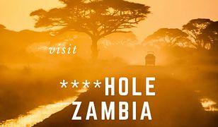 """Zambia zaczęła reklamować się sloganem """"Visit ****hole Zambia""""**, który oznacza """"odwiedź zambijskie za**pie"""""""