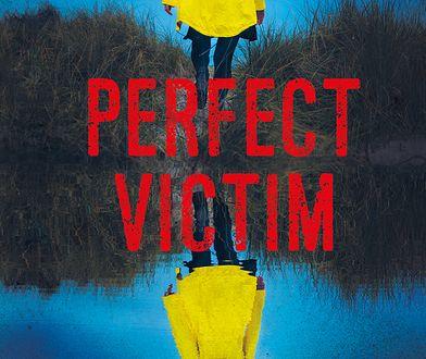 """Idealna piękność, idealna żona, idealna ofiara. """"Perfect Victim"""": drugi tom mrocznej serii"""