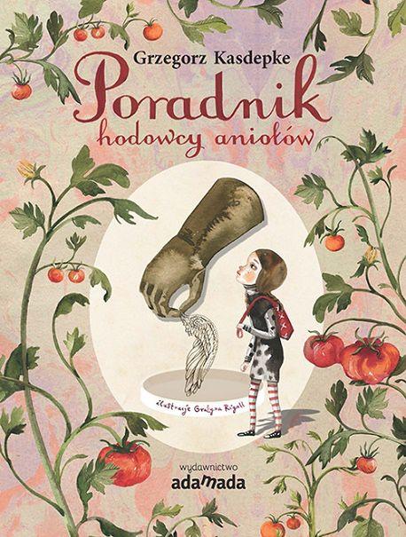 """""""Poradnik hodowców aniołów"""" - nowa książka mistrza pióra, którą pokochają dzieci"""