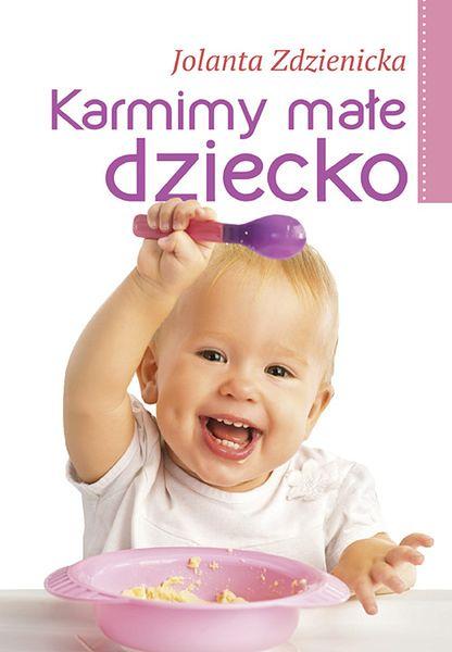 """Jolanta Zdzienicka """"Karmimy małe dziecko"""""""
