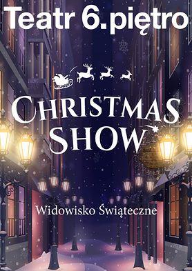 """""""Christmas Show"""" - coraz bliżej Święta, więc zapraszamy do teatru!"""