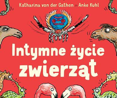"""""""Intymne życie zwierząt"""". Idealna książka dla dzieci"""