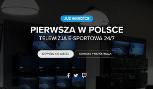 E-sport w telewizji 24/7. W przyszłym roku rusza nowy kanał