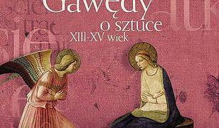 Gawędy o sztuce XIII - XV wiek. CD