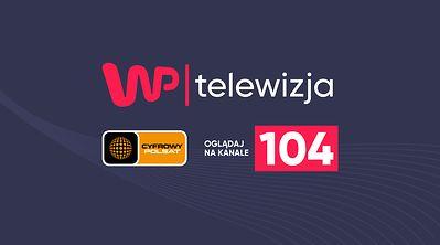 Telewizja WP w Cyfrowym Polsacie!