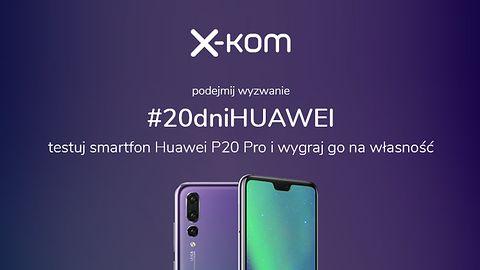 Konkurs w x-kom: przez 20 dni testuj Huawei P20 Pro i wygraj go na własność