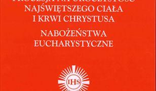 Agenda Liturgiczna - Nabożeństwa Eucharystyczne. Procesja na Uroczystość Najświętszego Ciała i Krwi Chrystusa