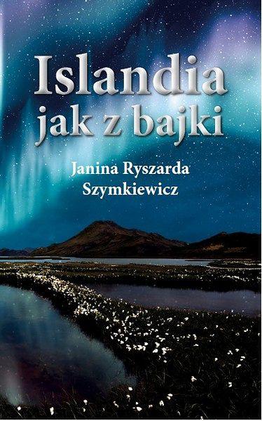 Islandia jak z bajki. Pierwsza polska książka wydana w Islandii