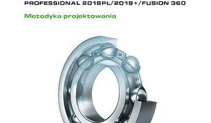 Autodesk Inventor Professional 2018PL / 2018+ / Fusion 360. Metodyka projektowania