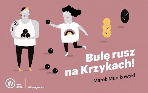 Wrocław. Park Południowy torem do gry w petanque. Zabawa dla wszystkich