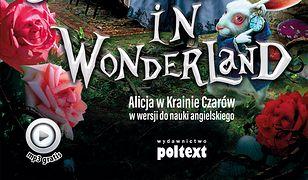 Alice in Wonderland. Alicja w Krainie Czarów do nauki angielskiego