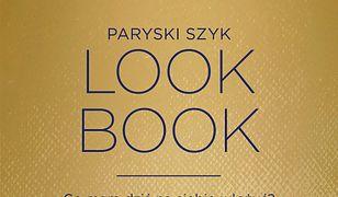 Paryski szyk. Look Book. Co mam dziś na siebie włożyć?