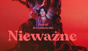 """Dawid Kwiatkowski """"Nieważne"""". Czy to hit na miarę """"Proste""""?"""