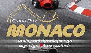 Monaco. Kulisy najwspanialszego wyścigu F1 na świecie