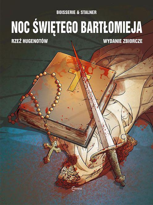 Noc Świętego Bartłomieja (Rzeź Hugenotów) - Wydanie Zbiorcze, wyd. Elemental, 2020