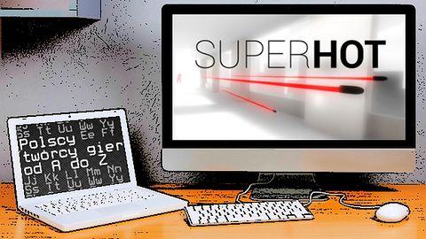 Polscy twórcy gier od A do Z: SUPERHOT team