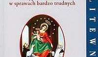 Nowenna do Najświętszej Maryi Panny Różańcowej z Pompei. O wyproszeniu łask w sprawach bardzo trudnych