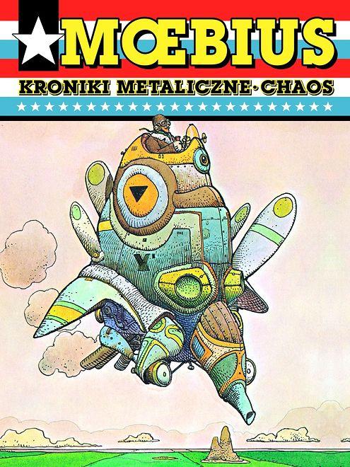 "Moebius: ""Kroniki metaliczne. Chaos"""