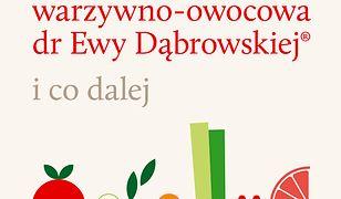 Dieta warzywno-owocowa dr Ewy Dąbrowskiej ® i co dalej - wydanie II. i co dalej