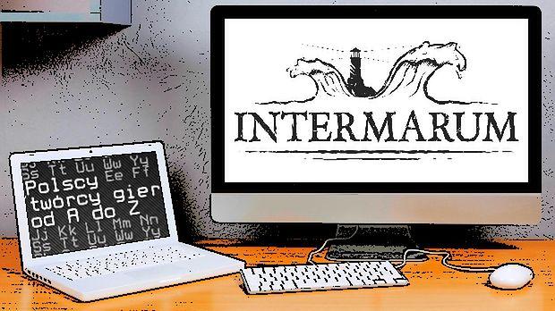 Polscy twórcy gier od A do Z: INTERMARUM