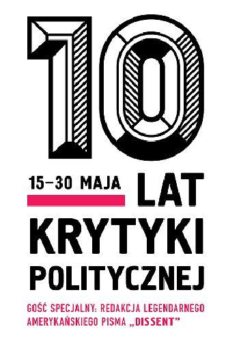 """Dziesiąte urodziny pisma """"Krytyka Polityczna"""""""