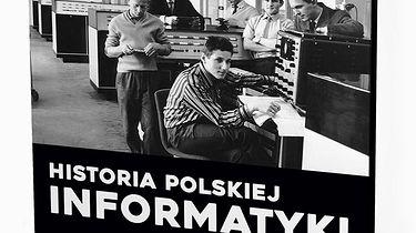 Retromaniak: Powstaje album Historia Polskiej Informatyki 1948-1993