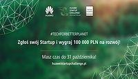 Trwają zgłoszenia do konkursu Huawei Startup Challenge #TechForBetterPlanet – polskie startupy i nowe technologie na start!