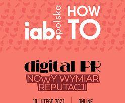IAB HowTo: digital PR - nowy wymiar reputacji już 10 lutego!